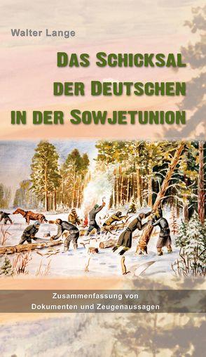 Das Schicksal der Deutschen in der Sowjetunion von Lange,  Walter