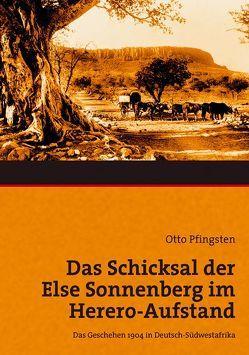 Das Schicksal der Else Sonnenberg im Herero-Aufstand von Pfingsten,  Otto