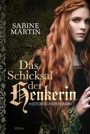 Das Schicksal der Henkerin von Martin,  Sabine, Pesch,  Dr. Helmut