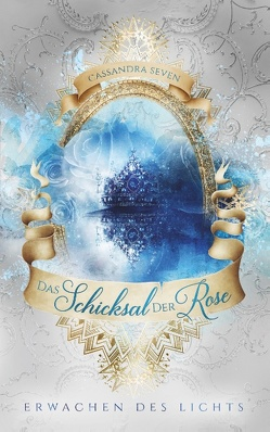 Das Schicksal der Rose von Seven,  Cassandra