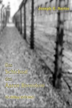 Das Schicksal des Aaron Bernstein von Sartor,  Joseph E.