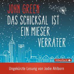 Das Schicksal ist ein mieser Verräter – Die ungekürzte Lesung von Ahlborn,  Jodie, Green,  John, Zeitz,  Sophie