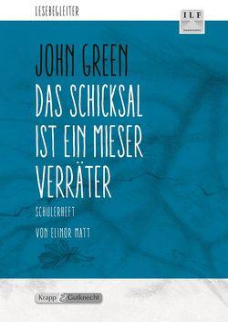 Das Schicksal ist ein mieser Verräter – John Green von Matt,  Elinor, Verlag GmbH,  Krapp & Gutknecht