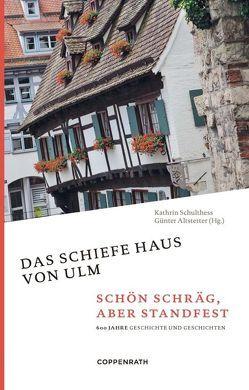 Das schiefe Haus von Ulm von Altstetter,  Günter, Schulthess,  Kathrin