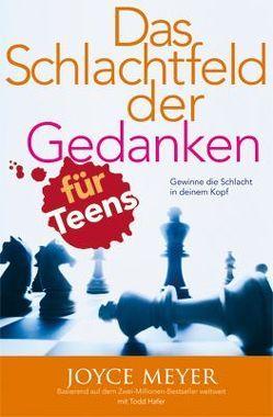 Das Schlachtfeld der Gedanken für Teens von Meyer,  Joyce