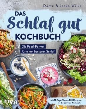 Das Schlaf-gut-Kochbuch von Wilke,  Dörte, Wilke,  Jesko