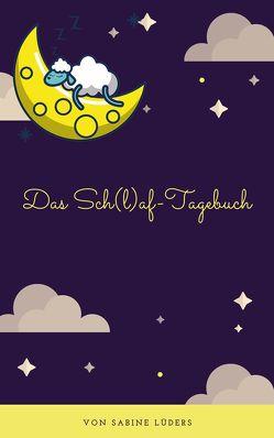 Das Sch(l)af-Tagebuch von Lüders,  Sabine
