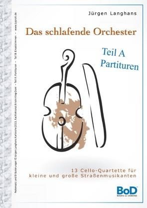 Das schlafende Orchester – Teil A Partituren von Langhans,  Jürgen