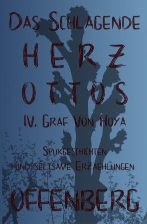 Das schlagende Herz Ottos IV. Graf von Hoya oder Die Walpurgisnacht auf dem Huckberg von Offenberg,  Klaus