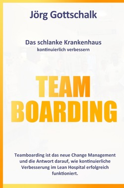 Das schlanke Krankenhaus / Teamboarding von Gottschalk,  Jörg