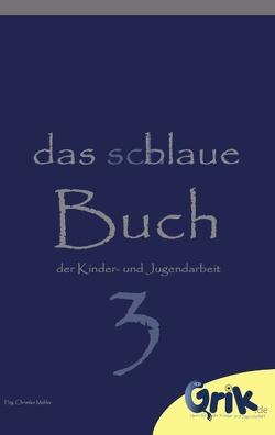 das schlaue, blaue Buch der Kinder- und Jugendarbeit 3 von Mehler,  Christian
