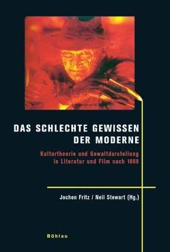 Das schlechte Gewissen der Moderne von Fritz,  Jochen, Stewart,  Neil