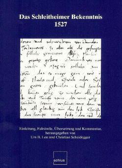 Das Schleitheimer Bekenntnis 1527 von Leu,  Urs B, Scheidegger,  Christian