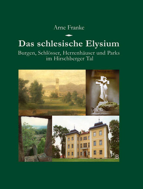 Das schlesische Elysium von Franke,  Arne, Schulze,  Katrin