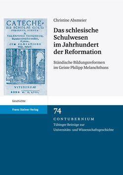 Das schlesische Schulwesen im Jahrhundert der Reformation von Absmeier,  Christine