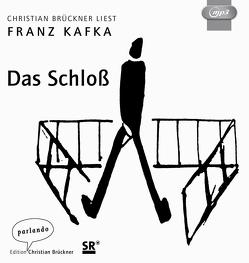 Das Schloß von Brückner,  Christian, Kafka,  Franz