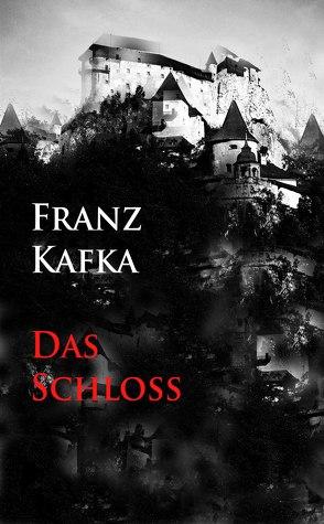Das Schloß von Kafka,  Franz
