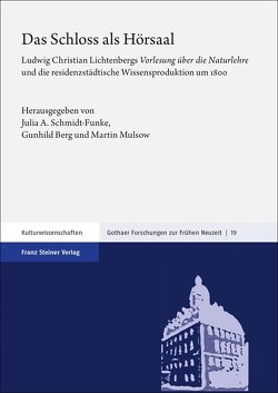 Das Schloss als Hörsaal von Berg,  Gunhild, Mulsow,  Martin, Schmidt-Funke,  Julia-Annette