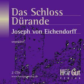 Das Schloss Dürande von Eichendorff,  Joseph von, Jochmann,  Norbert, König,  Anna