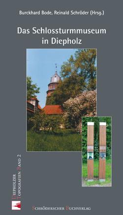 Das Schlossturmmuseum in Diepholz von Bode,  Burckhard, Schröder,  Reinald