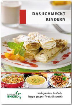 Das schmeckt Kindern – Rezepte geeignet für den Thermomix von Kochstudio Engel, Möhrlein-Yilmaz,  Marion