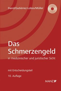 Das Schmerzengeld von Danzl,  Karl H, Gutierrez-Lobos,  Karin, Müller,  Otto F