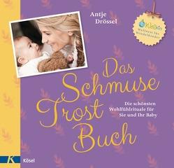 Das Schmuse-Trost-Buch von Drössel,  Antje, Nolte,  Stephan Heinrich
