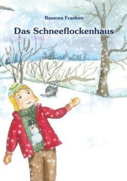 Das Schneeflockenhaus von Franken,  Ramona