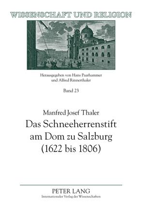 Das Schneeherrenstift am Dom zu Salzburg (1622 bis 1806) von Thaler,  Manfred Josef