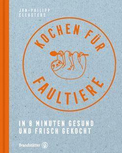 Kochen für Faultiere von Cleusters,  Jan-Philipp