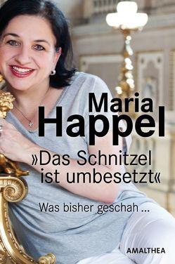 """""""Das Schnitzel ist umbesetzt…"""" von Happel,  Maria"""