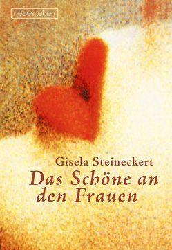 Das Schöne an den Frauen von Steineckert,  Gisela