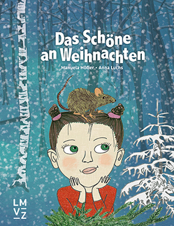 Das Schöne an Weihnachten von Höfler,  Manuela, Luchs,  Anna