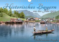 Das schöne Bayern um das Jahr 1900 – Fotos neu restauriert und detailcoloriert (Wandkalender 2019 DIN A4 quer) von Tetsch,  André