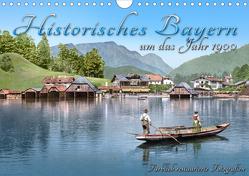 Das schöne Bayern um das Jahr 1900 – Fotos neu restauriert und detailcoloriert (Wandkalender 2020 DIN A4 quer) von Tetsch,  André