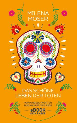 Das schöne Leben der Toten von Moser,  Milena, Zaballa,  Victor-Mario