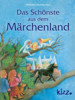 Das Schönste aus dem Märchenland von Bedrischka-Bös,  Barbara, Matthiessen,  Wilhelm