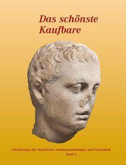 Das schönste Kaufbare – Untersuchungen zu Skulpturen der Glyptothek von Knauß,  Florian S.