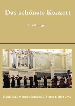 Das schönste Konzert von Axel,  Heidi, Herbst,  Stefan, Hetzschold,  Werner