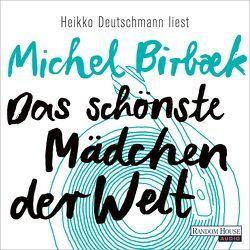 Das schönste Mädchen der Welt von Birbæk,  Michel, Deutschmann,  Heikko