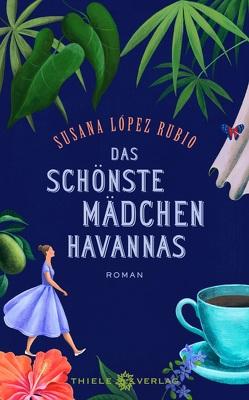 Das schönste Mädchen Havannas von López Rubio,  Susana, Rüdiger,  Anja