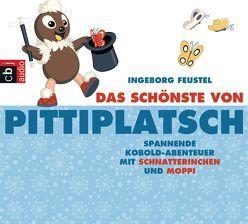 Das Schönste von Pittiplatsch von Feustel,  Ingeborg, Kunze,  Friedgard, Puppe,  Günter, Schröder,  Heinz, Stiffel,  Günther
