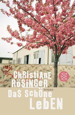 Das schöne Leben von Rösinger,  Christiane