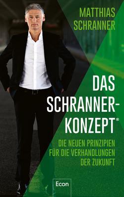 Das Schranner-Konzept® von Schranner,  Matthias