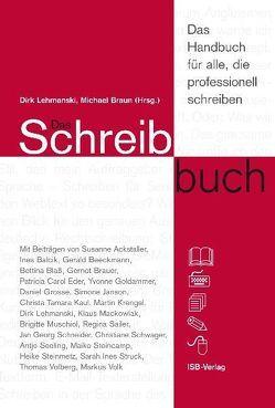 Das Schreibbuch – das Handbuch für alle, die professionell schreiben. von Braun,  Michael, Lehmanski,  Dirk