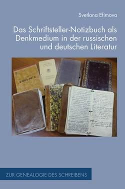 Das Schriftsteller-Notizbuch als Denkmedium in der russischen und deutschen Literatur von Efimova,  Svetlana