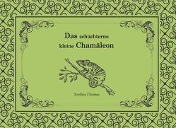 Das schüchterne kleine Chamäleon von Thomas,  Evelina