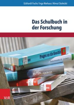 Das Schulbuch in der Forschung von Fuchs,  Eckhardt, Niehaus,  Inga, Stoletzki,  Almut