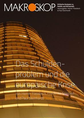 Das Schuldenproblem und die europäische Krise von Flassbeck,  Heiner, Spiecker,  Friederike, Steinhardt,  Paul