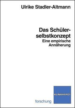 Das Schülerselbstkonzept von Stadler-Altmann,  Ulrike